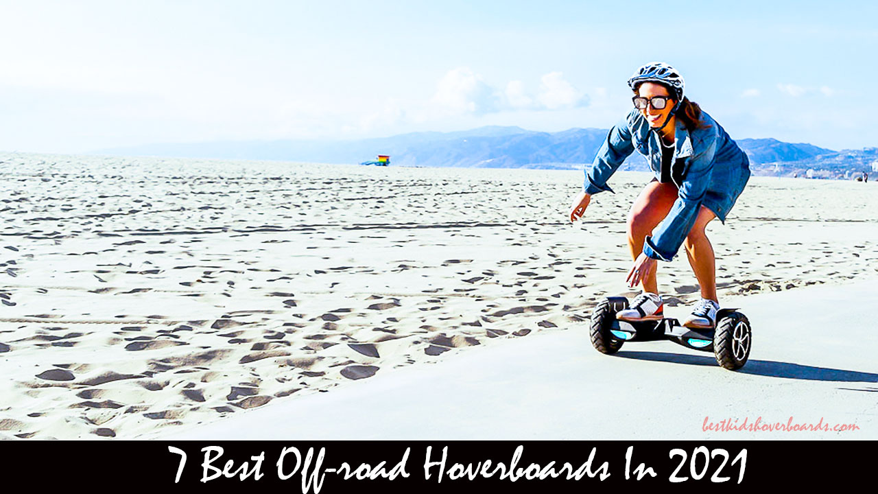 7 Best Off-road Hoverboards In 2021