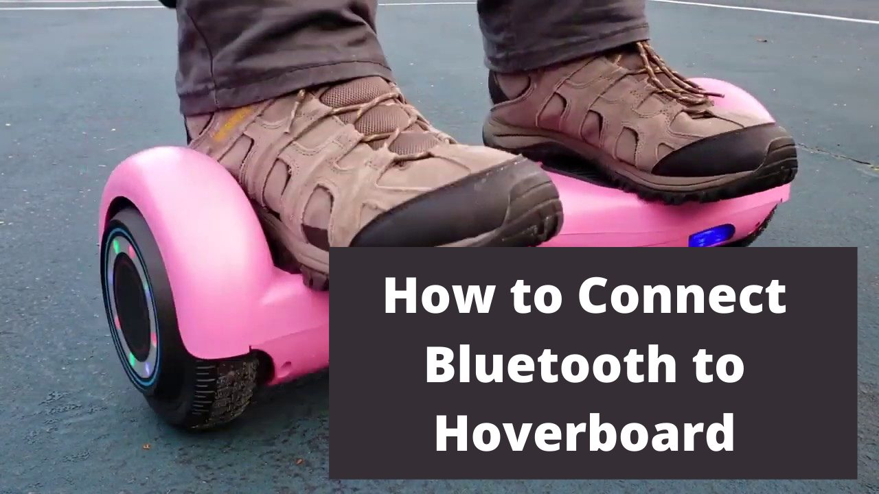 How to Connect Bluetooth to Hoverboard
